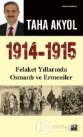 1914 -1915 Felaket Yıllarında Osmanlı ve Ermeniler