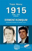 1915 Genel - Özel Soruda : Ermeni Komşum