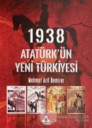 1938 Atatürk'ün Yeni Türkiyesi