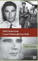 1960 Darbesi'nde Cemal Madanoğlu'nun Rolü