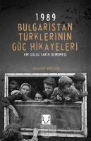 1989 Bulgaristan Türklerinin Göç Hikayeleri
