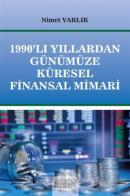 1990'lı Yıllardan Günümüze Küresel Finansal Mimari