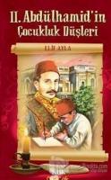 2. Abdülhamid'in Çocukluk Düşleri