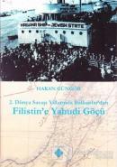 2. Dünya Savaşı Yıllarında Balkanlar'dan Filistin'e Yahudi Göçü