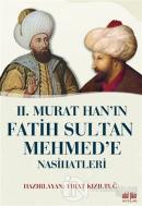 2. Murat Han'ın Fatih Sultan Mehmed'e Nasihatleri
