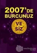 2007'de Burcunuz ve Siz