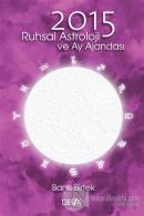 2015 Ruhsal Astroloji ve Ay Ajandası