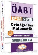 2016 ÖABT KPSS Ortaöğretim Matematik Öğretmenliği Tamamı Çözümlü Soru Bankası