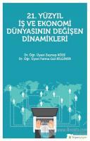 21. Yüzyıl İş Ekonomi Dünyasının Değişen Dinamikleri