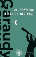 21. Yüzyılda İslam'ın Dirilişi