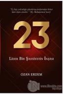 23 - Lider Bir Şahsiyetin İnşası