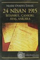24 Nisan 1915: İstanbul, Çankırı, Ayaş, Ankara