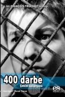 400 Darbe - Çekim Senaryosu