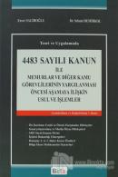 4483 Sayılı Kanun ile Memurlar ve Diğer Kamu Görevlerinin Yargılanması Öncesi Aşamaya İlişkin Usul ve İşlemler (Ciltli)