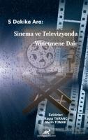 5 Dakika Ara: Sinema ve Televizyonda Yönetmene Dair