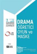 7. Uluslararası Eğitimde Yaratıcı Drama Semineri