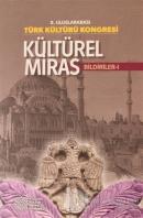 8. Uluslararası Türk Kültürü Kongresi: Kültürel Miras Bildiriler-1