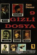 9 Gizli Dosya Hitler, Mussolini, Stalin, Rudolf Hess, Mata-Hari, Bormann, Petain, Cicero, Weygand