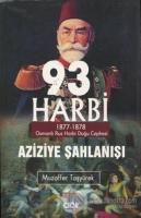 93 Harbi - Aziziye Şahlanışı 1877 - 1878