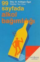 99 Sayfada Alkol Bağımlılığı