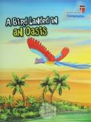 A Bird Landed İn An Oasis - Compassion; Stories With The Phoenix