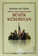 ABD'nin Neo - Osmanlı Projesi Büyük Kürdistan (Ciltli)