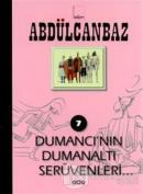 Abdülcanbaz - 7 Dumancı'nın Dumanaltı Serüvenleri...