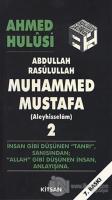 Abdullah Rasulullah Muhammed Mustafa (Aleyhisselam) Cilt: 2