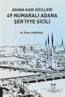 Adana Kadı Sicilleri 49 Numaralı Adana Şer'iyye Sicili