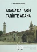 Adana'da Tarih Tarihte Adana