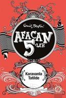 Afacan 5'ler Karavanla Tatilde 5. Kitap