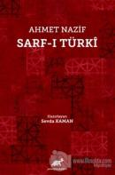 Ahmet Nazif Sarf-ı Türki (Ciltli)