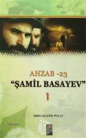 Ahzab 23 - Şamil Basayev 1
