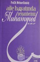 Aile Hayatında Peygamberimiz Hz. Muhammed (s.a.v.)