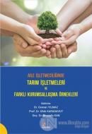 Aile İşletmeciliğinde Tarım İşletmeleri ve Farklı Kurumsallaşma Örnekleri