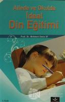 Ailede ve Okulda İdeal Din Eğitimi