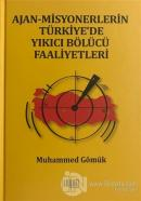 Ajan-Misyonerlerin Türkiye'de Yıkıcı Bölücü Faaliyetleri (Ciltli)