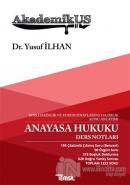 Akademikus Anayasa Hukuku Ders Notları - KPPS, Hakimlik ve Kurum Sınavlarına Hazırlık Konu Anlatımı