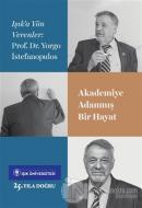Akademiye Adanmış Bir Hayat Prof. Dr. Yorgo İstefanopulos
