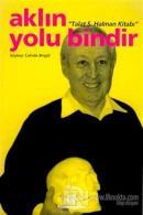 Aklın Yolu Bindir - Talat S. Halman Kitabı