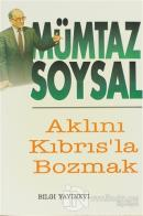 Aklını Kıbrıs'la Bozmak