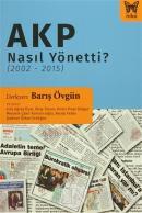 AKP Nasıl Yönetti? (2002 - 2015)