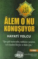 Alem O'nu Konuşuyor (1.Cilt)