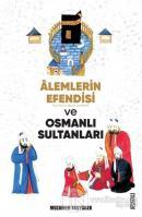 Alemlerin Efendisi (s.a.v.) ve Osmanlı Sultanları
