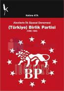 Alevilerin İlk Siyasal Denemesi (Türkiye) Birlik Partisi (1966-1980)