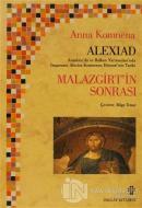 Alexiad Malazgirt'in Sonrası İmparator Alexios Komnenos Döneminin Tarihi