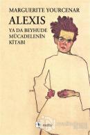 Alexis ya da Beyhude Mücadelenin Kitabı