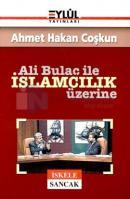 Ali Bulaç ile İslamcılık Üzerine