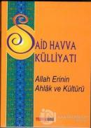 Said Havva Külliyatı - Allah Erinin Ahlak ve Kültürü