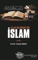 Allah Katındaki Din İslam